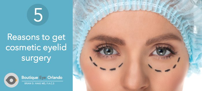 5-reasons-to-get-cosmetic-eyelid-surgery